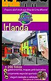 Irlanda: Descubra um país de mistérios, belas paisagens, mosteiros e castelos que falam de história, aldeias coloridas e…