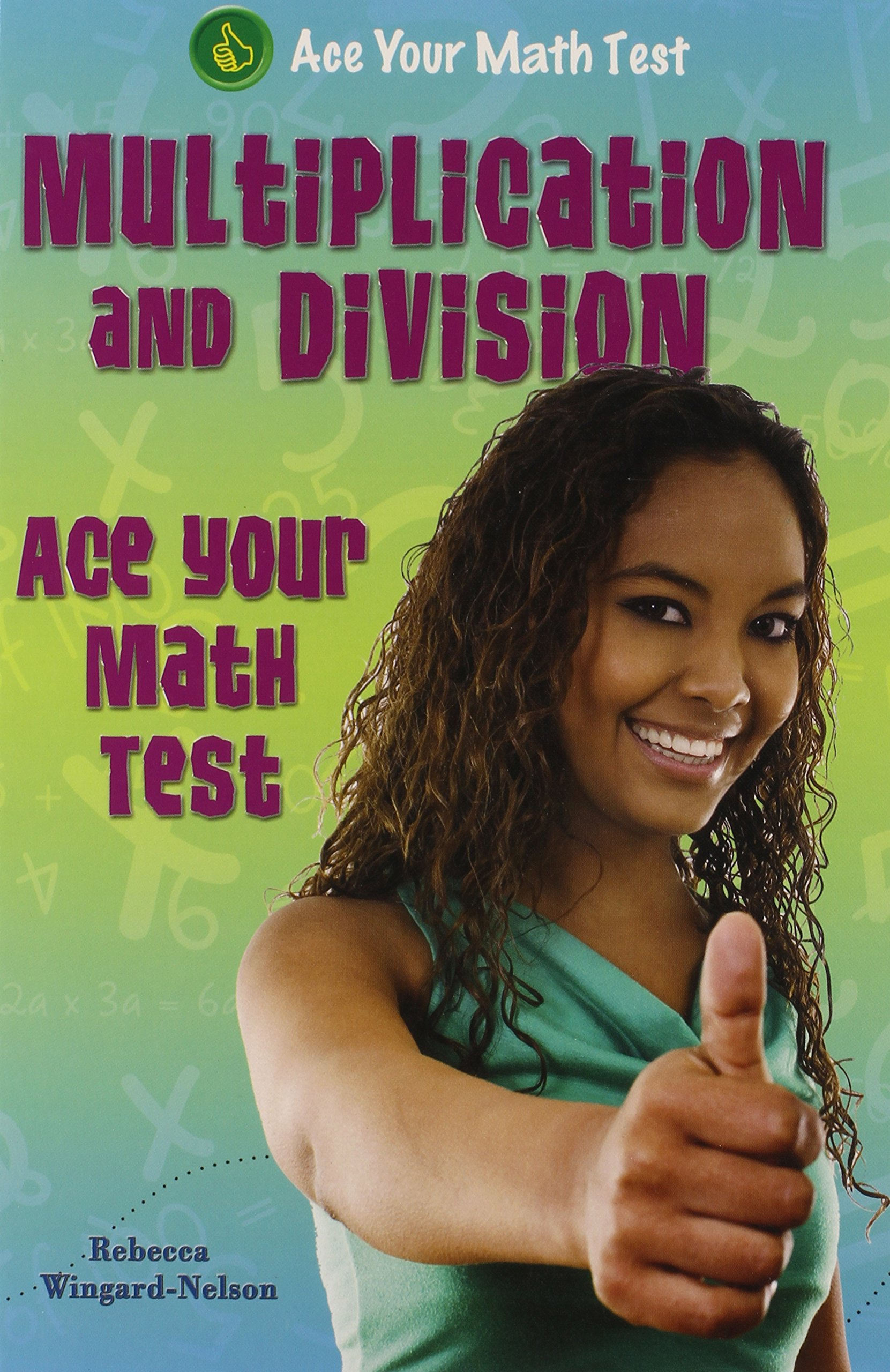 Multiplication and Division (Ace Your Math Test) pdf