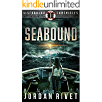 Seabound (Seabound Chronicles Book 1)