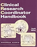 Clinical Research Coordinator Handbook, Fourth Edition