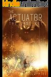 The Actuator: The Last Key: A GameLit Adventure