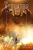 The Actuator: The Last Key: A GameLit Adventure
