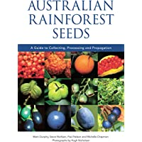 Australian Rainforest Seeds: A Guide to Collecting, Processing and Propagation