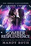 Somber Resplendence (Zodiac Gatekeepers Book 2)