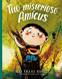 Tito y el msiterioso Amicus (A la Orilla del Viento) (Spanish Edition)