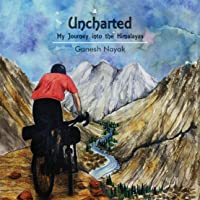 Uncharted: My Journey into the Himalayas