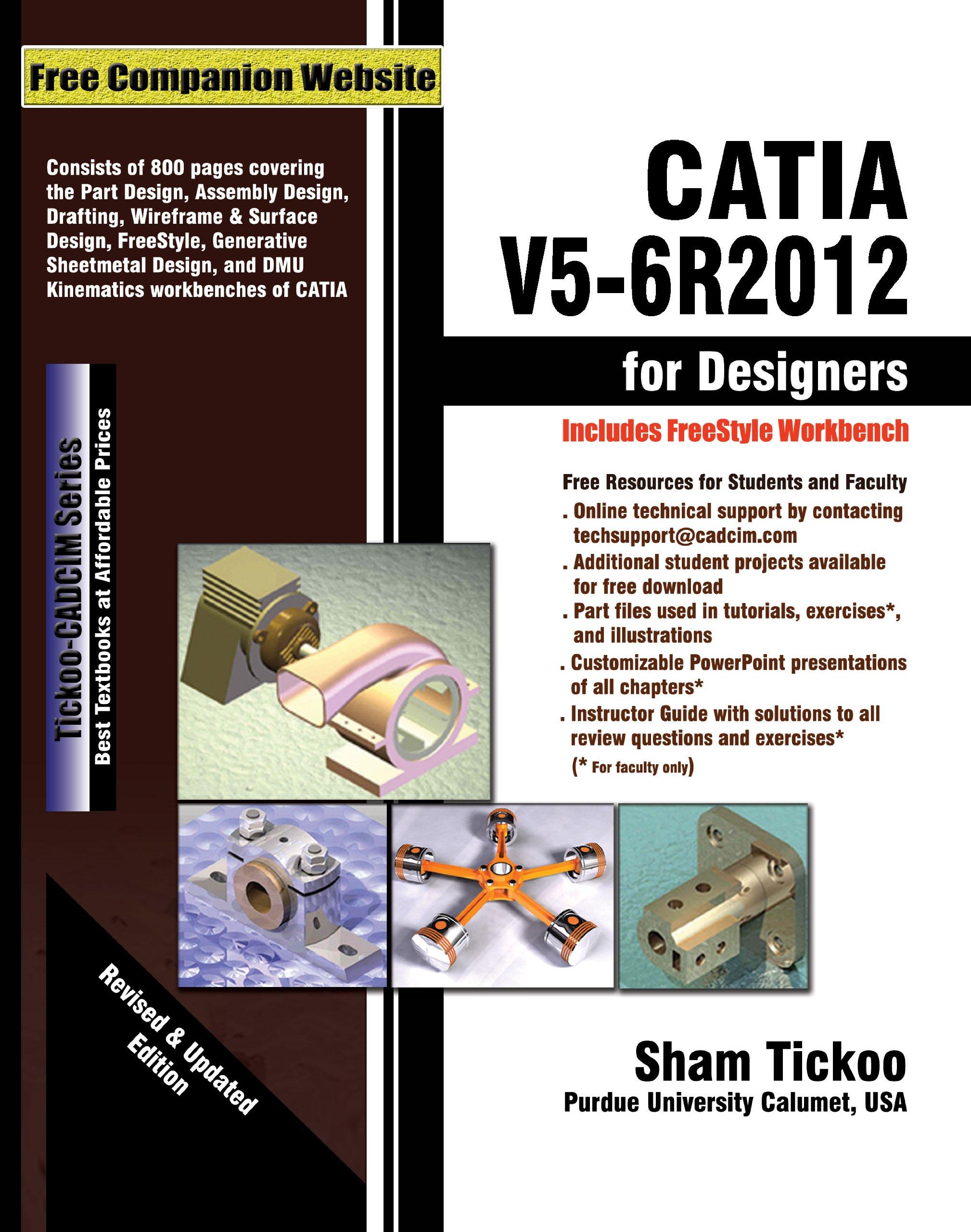 CATIA V5-6R2012 for Designers: Prof. Sham Tickoo Purdue Univ., CADCIM  Technologies: 9781936646364: Amazon.com: Books