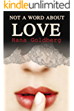 Not a Word About Love: A Novel