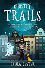 Ghostly Trails (Sunnyside Retired Witches Community Book 0) Kindle Edition