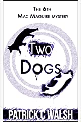 Two Dogs (The Mac Maguire Detective Mysteries Book 6) Kindle Edition