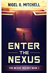 Enter the Nexus: The Nexus Trilogy Book 1 Kindle Edition
