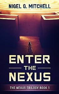 Enter the Nexus: The Nexus Trilogy Book 1