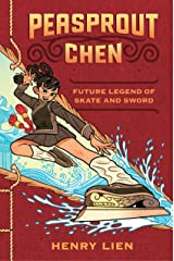 Peasprout Chen, Future Legend of Skate and Sword Hardcover
