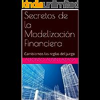 Secretos de la Modelización Financiera: Cambiemos las reglas del juego