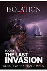 The Last Invasion (Isolation Z Book 4) Kindle Edition