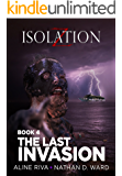 The Last Invasion (Isolation Z Book 4)