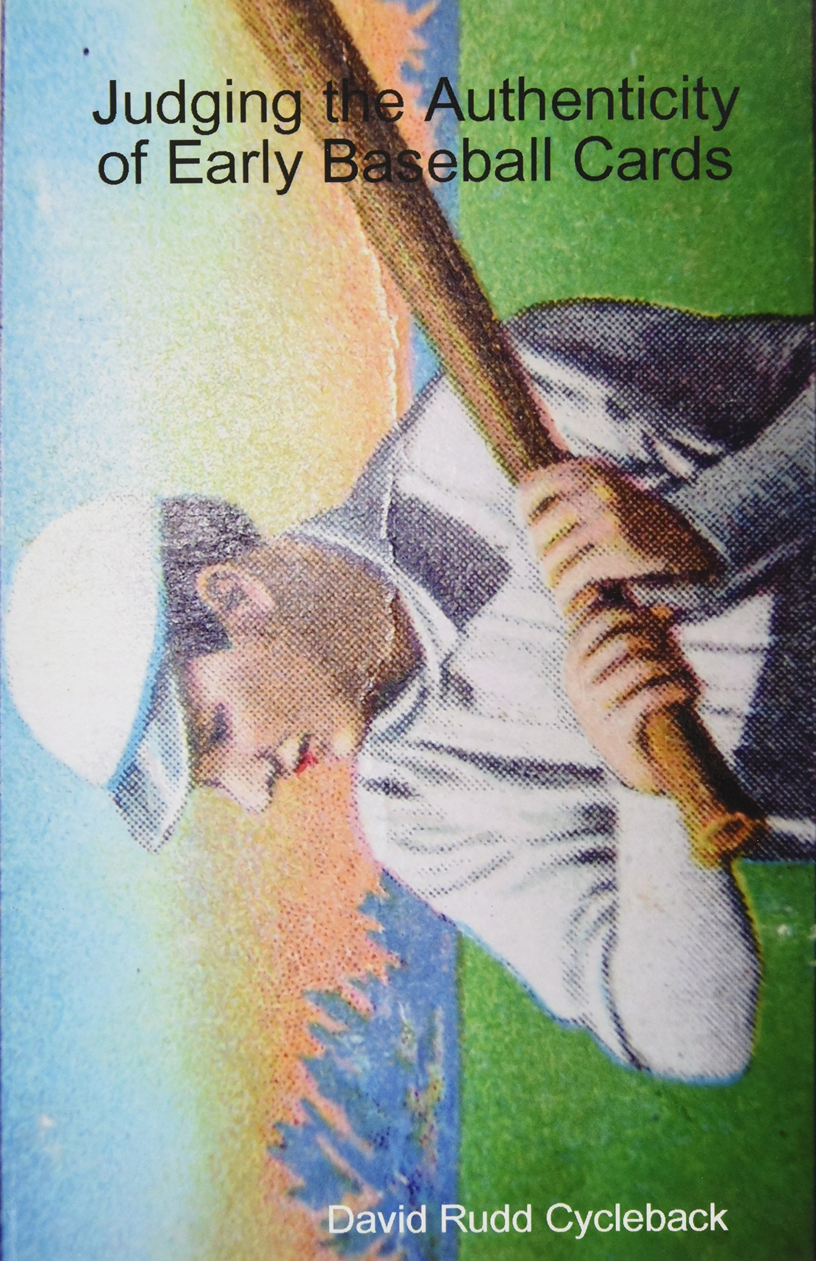 Judging the Authenticity of Early Baseball Cards ebook