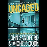 Uncaged (The Singular Menace, 1) (The Singular Menace Series) (English Edition)