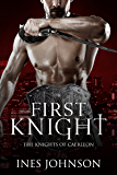 First Knight: a Contemporary Fantasy Romance (Knights of Caerleon Book 1)