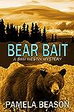 Bear Bait (A Sam Westin Mystery Book 2)