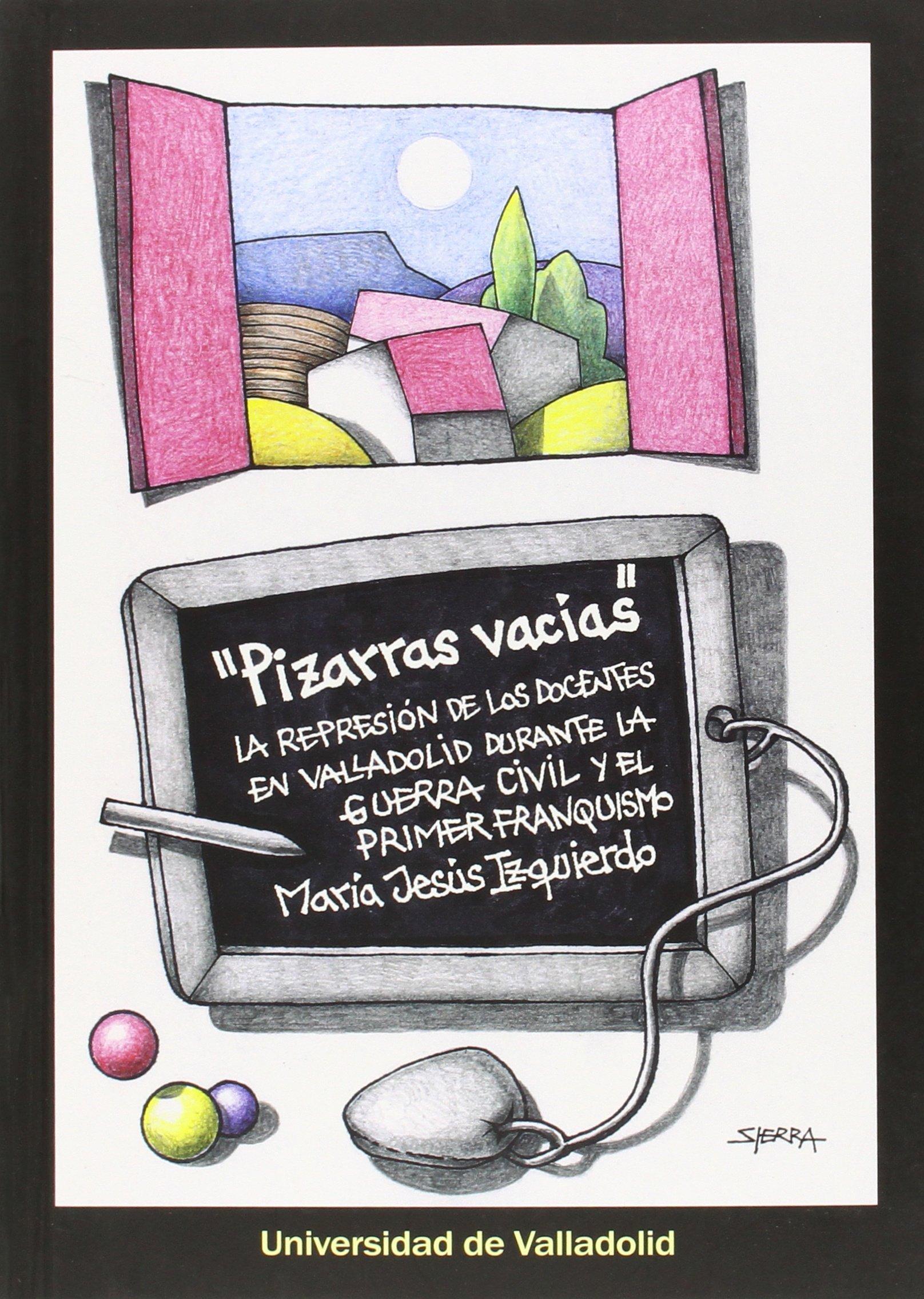PIZARRAS VACIAS:REPRESION DOCENTES VALLADOLID DURANTE G.C.: Mª JESUS ...