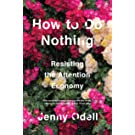 How to Do Nothing: Resisting the Attention Economy (English Edition)