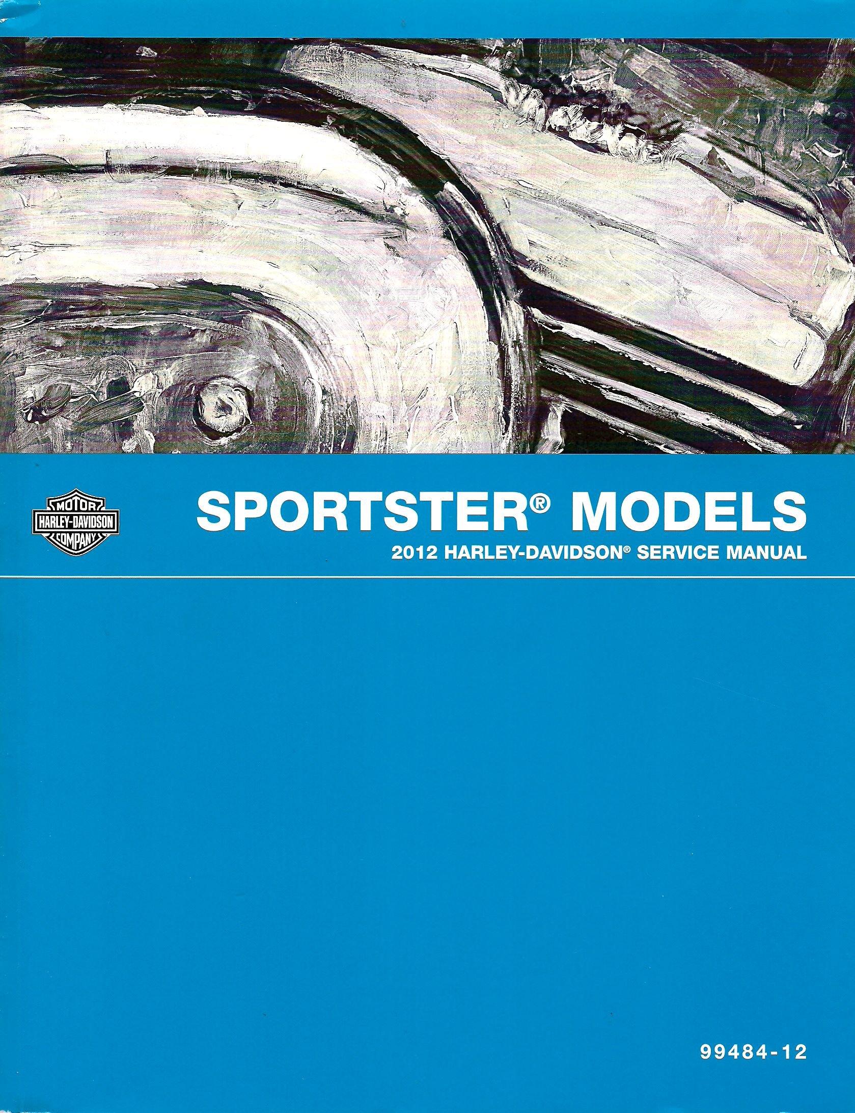 2012 Harley Davidson Sportster Models Service Manual, Part No. 99484-12:  Harley-Davidson Motor Company: Amazon.com: Books