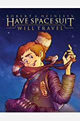 Have Space Suit - Will Travel (Heinlein's Juveniles Book 12) Kindle Edition