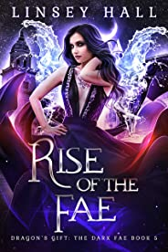 Rise of the Fae (Dragon's Gift: The Dark Fae Book 5)
