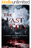The Last City: Survival Thriller in a Dark Dystopian World (The Last City Series Book 1)