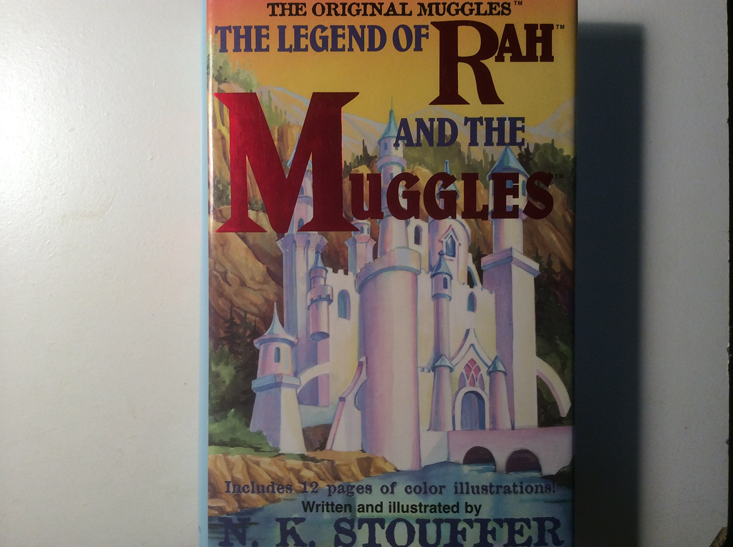 The Legend Of Rah And The Muggles: N K Stouffer: 9781589894006: Books   Amazon