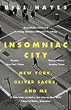 Insomniac City: New York, Oliver Sacks, and Me