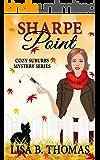 Sharpe Point (Cozy Suburbs Mystery Series Book 4)