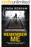 Remember Me: The gripping psychological thriller with a jaw-dropping twist.