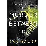 The Murder Between Us: M|M Romantic Suspense (A Noah & Cole Thriller Book 1)