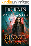 Blood Moon (Samantha Moon Case Files Book 2)