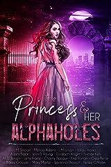 The Princess & Her Alphaholes Kindle Edition