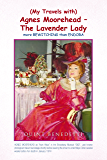 (My Travels with) Agnes Moorehead – The Lavender Lady