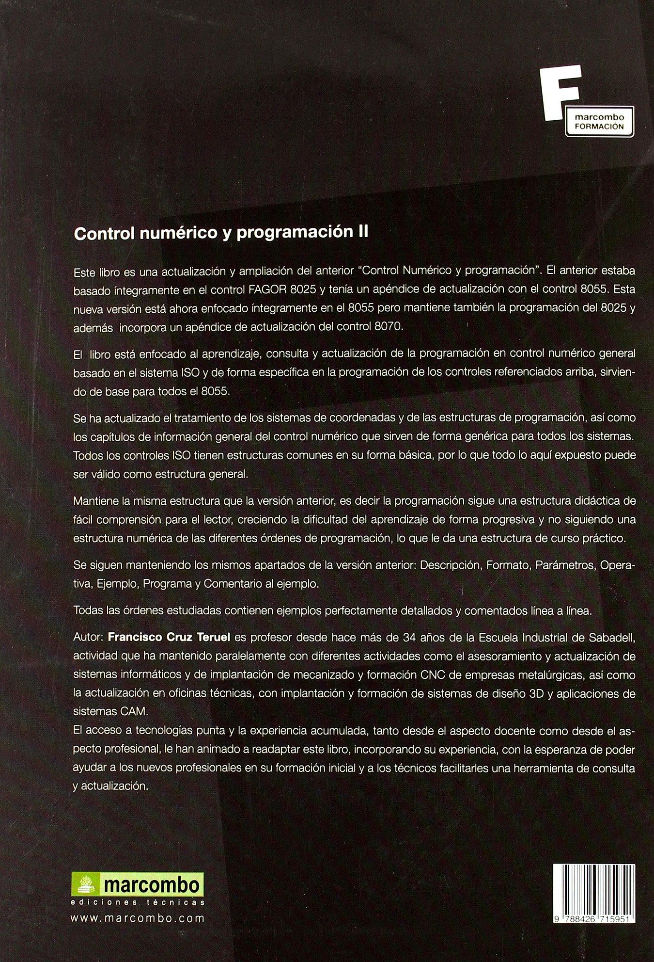 Control Numérico y Programación II 2ª EDICIÓN : Sistemas de fabricación de máquinas automatizadas MARCOMBO FORMACIÓN: Amazon.es: Francisco Cruz Teruel: ...