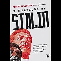 A maldição de Stalin: O projeto de expansão comunista na Segunda Guerra Mundial e seus ecos para além da Guerra Fria