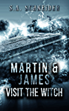 Martin & James Visit The Witch: a Martin & James cozy action spy thriller (Martin & James Case Files Book 4)