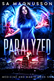 Paralyzed (Medicine and Magic Book 6)