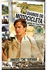 Diarios De Motocicleta: Notas de Viaje por America Latina (Che Guevara Publishing Project) (Spanish Edition) Kindle Edition
