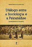 Diálogo entre a sociologia e a psicanálise: o indivíduo e o sujeito