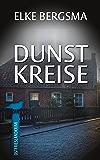 Dunstkreise - Ostfrieslandkrimi (Büttner und Hasenkrug ermitteln 16) (German Edition)