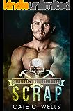 Scrap: A Steel Bones Motorcycle Club Romance