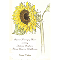 Original Drawings of Flowers including Aquilegia, Sunflowers, Chinese Lanterns and Laburnum (English Edition)
