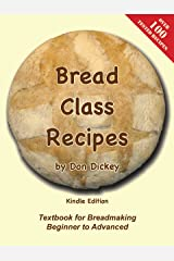 Bread Class Recipes Kindle Edition