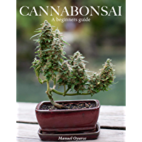 Cannabonsai: A Beginners Guide (English Edition)