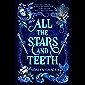 All the Stars and Teeth (All the Stars and Teeth Duology Book 1) (English Edition)